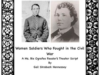 American Civil War: Women Soldiers! A Reader's Theater Script