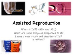 Medical Ethics 2: Assisted Reproduction (IVF)