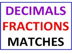 Decimals and Fractions Matches 1 and  2