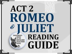 Romeo & Juliet Reading Guide - Act 2