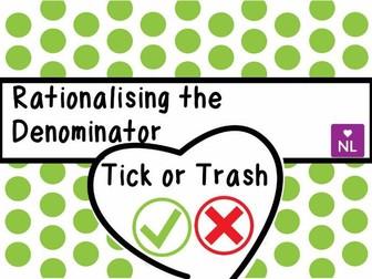 Rationalising the Denominator (Tick or Trash)