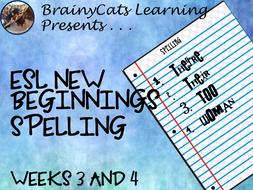 ESL New Beginnings: Spelling Weeks 3 and 4