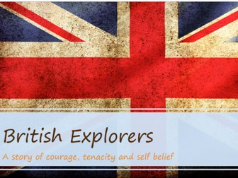 Assembly (SAMPLE) - British Explorers (A story of courage, self-belief and tenacity)