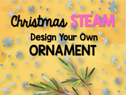 Christmas STEAM: Design Your Own Ornament