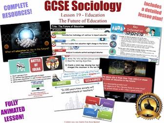 The Future of Education - Sociology of Education L19/20 [ WJEC EDUQAS GCSE Sociology ]