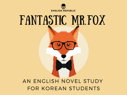 Fantastic Mr. Fox, an English Novel Study for Korean Students