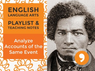 Analyze Accounts of the Same Event - Playlist and Teaching Notes