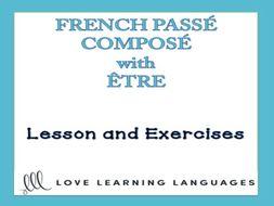 GCSE FRENCH: French Passé Composé with ÊTRE: Lesson + Exercises
