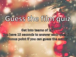 Guess the film quiz - round one is general films, second round is christmas films