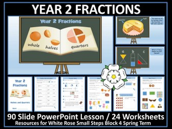 Fractions - Year 2 - PowerPoint Lesson and 24 Worksheets - White Rose Maths Style