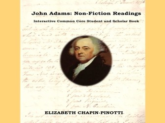 John Adams: Non-Fiction Readings -- Common Core State Standards Aligned