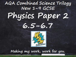 AQA Combined Science Trilogy: Physics Paper 2, 6.5-6.7