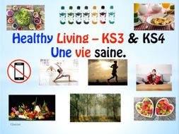 French – Healthy Lifestyle – Une Vie Saine – KS3 & KS4.