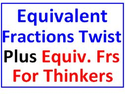 Equivalent Fractions TWIST PLUS Equivalent Fractions for Thinkers (6 Worksheets)