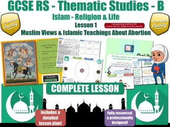 Abortion - Comparing Muslim & Christian Views (GCSE RS - Islam - Religion & Life) L1/7