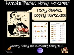 """"""" I Say Jeeves, Topping Pancakes"""" - Pancake Day Themed Money Worksheets - Addition, Subtraction"""