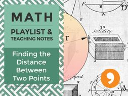 Finding the Distance Between Two Points – Playlist and Teaching Notes