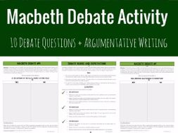 Macbeth Debate Activity: Constructing Oral and Written Arguments