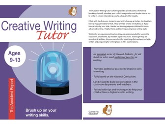 The Accident Report: Brush Up On Your Writing Skills (Creative Writing Tutor) (ages 9-13 years)