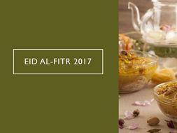 Eid - al - Fitr and Ramadan 2017 - PowerPoint Presentation - Assembly or in class (Eid-ul-fitr)