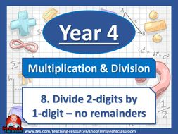 Year 4 – Multiplication and Division – Divide 2-digits by 1-digit - no remainders - White Rose Maths