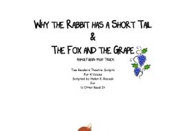 Why the Rabbit has a Short Tail and The Fox and the Grapes - 2 Aesop Fables for Readers Theatre