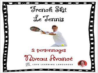 Advanced French Skit - Le tennis