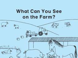 WHAT CAN YOU SEE ON THE FARM?