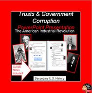 The Industrial Revolution -Trusts & Government Corruption PowerPoint Lecture (U.S. History)