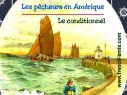 French Conditional - A dialogue with exercises - Les pêcheurs en Amérique