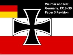 GCSE History  Revision Paper 3  Weimar and Nazi Germany, 1918–39