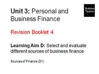Unit 3 Personal and Business Finance - BTEC Level 3 Revision booklet - Learning Aim D