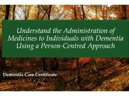 Understand Administration of Medicines to Individuals with Dementia: Presentation, handout & booklet