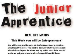 AFTER SATS Summer Year 5/6 Junior Apprentice Project REAL LIFE MATHS plus persuasive writing