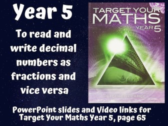 Decimals and Fractions – To read and write decimal numbers as fractions and vice versa