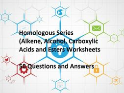 Homologous Series (Alkene, Alcohol, Carboxylic Acids & Esters) Worksheets  and Answers Part 2