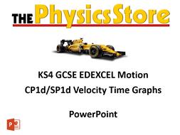 KS4 GCSE Physics EDEXCEL CP1d/SP1d Velocity Time Graphs PowerPoint