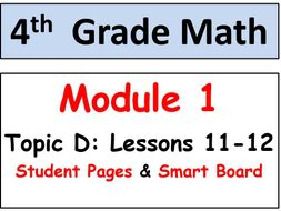 Grade 4 Math Module 1 Topic D, lessons 11-12: Smart Bd, Stud Pgs, Reviews, HOT Q