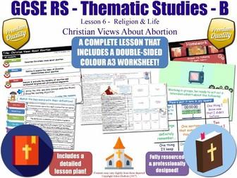 Christian Views About Abortion [GCSE RS - Religion & Life - L6/10] Theme B
