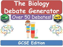 The Biology Debate Generator (GCSE, KS4, Biology)