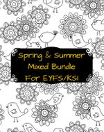 Spring and Summer Mixed Bundle for EYFS/KS1