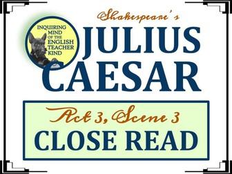 Shakespeare's Julius Caesar: Close Read for Act 3, Scene 3