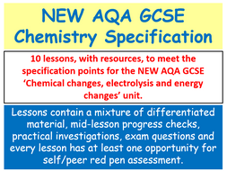 NEW AQA GCSE Chemistry - 'Chemical changes, Electrolysis and Energy Changes' lessons