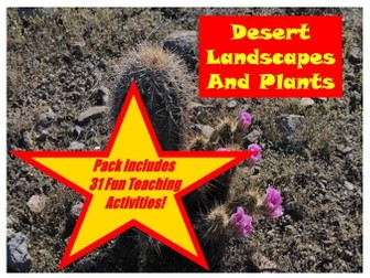 30 Photos Of Desert Landscapes And Plants PowerPoint Presentation+31 Learning Activities to Use them