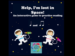 Help! I'm lost in Space!-Interactive and Interdisciplinary Game- Space and Music-rhythm reading