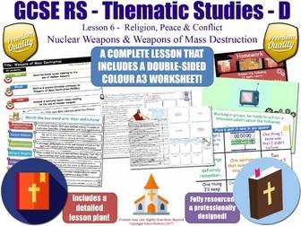 Nuclear Weapons & Weapons of Mass Destruction [GCSE RS - Religion, Peace & Conflict - L6/10] Theme D