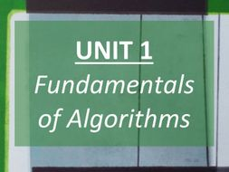 Algorithms (Unit 1) - COMPLETE REVISION GUIDE - GCSE AQA Computer Science