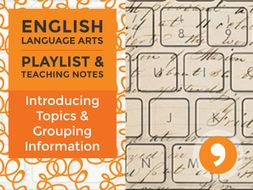 Introducing Topics and Grouping Related Information – Playlist and Teaching Notes
