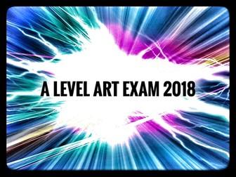 Art. A level Art Exam 2018 -SUPPORT RESOURCES.
