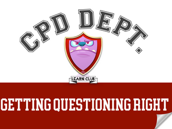 CPD - Getting Questioning Right